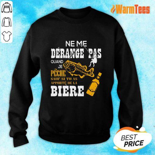 Ne Me Dérange Pas Biere Fishing Sweater