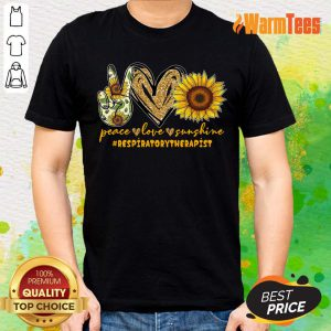 Peace Love Sunshine Respiratory Therapist Shirt