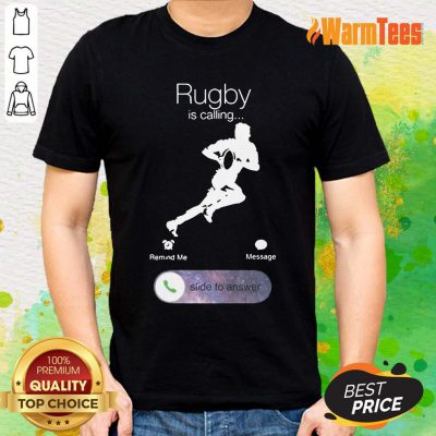 Rugby Is Calling Shirt