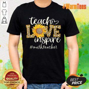 Teach Love Inspire Sunflower Math Teacher Shirt