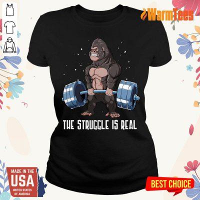 The Struggle Is Real Gorilla Ladies Tee