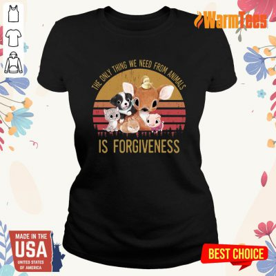 The We Need From Animal Is Forgiveness Ladies Tee