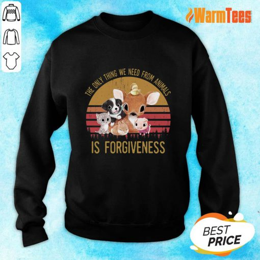 The We Need From Animal Is Forgiveness Sweater