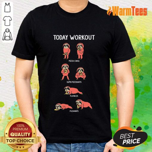 Today Workout Weightlifting Sloth Shirt