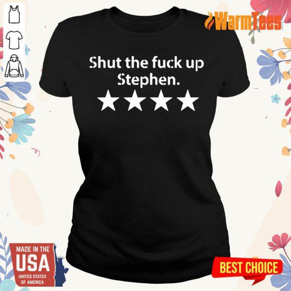 Top Shut The Fuck Up Stephen Ladies Tee