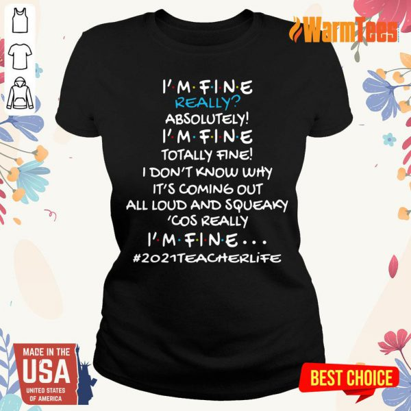 Vip I Am Fine Really Absolutely I Am Fine Totally Fine I Do Not Know Why Ladies Tee