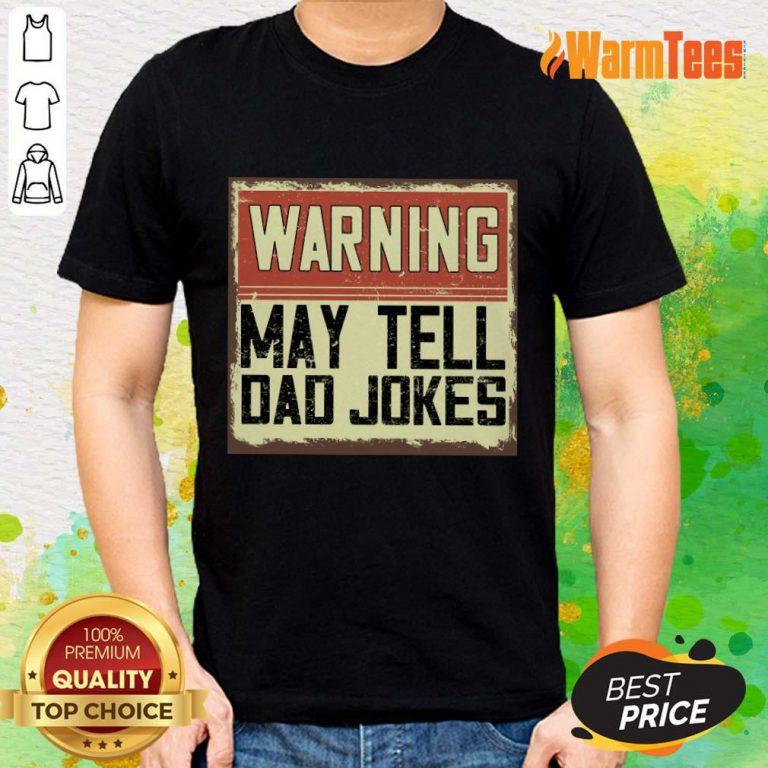 Warning May Tell Dad Jokes Vintage Shirt